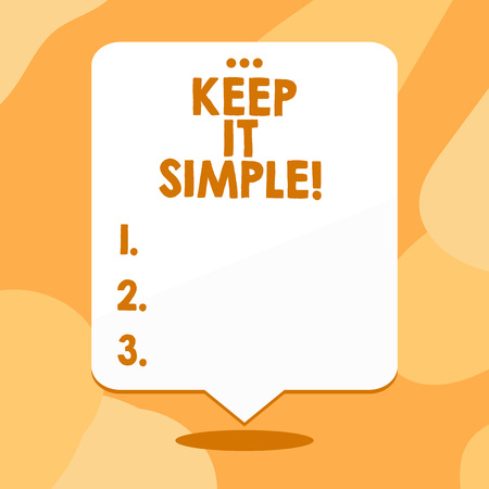 Conceptual hand writing showing Keep It Simple. Concept meaning ask something easy understand not go into too much detail Blank White Speech Balloon Floating with Punched Hole on Top