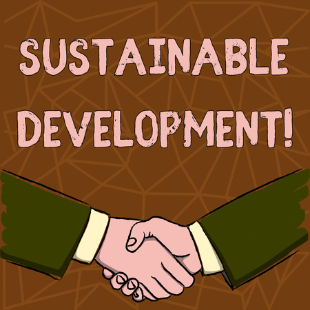 Text sign showing Sustainable Development. Business photo text developing without depletion of natural resources Businessmen Shaking Hands Firmly as Gesture Form of Greeting and Agreement
