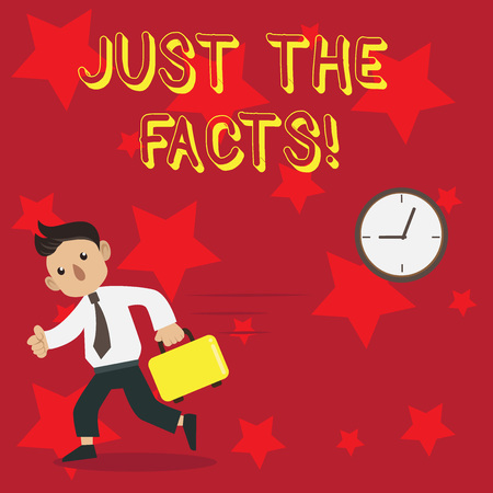 Conceptual hand writing showing Just The Facts. Concept meaning Only state exactly what happened without embellishment Man Carrying Briefcase Walking Past the Analog Wall Clock Stock Photo