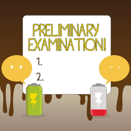 Handwriting text Preliminary Examination. Conceptual photo taken graduate students to determine their fitness Fully Charged and Discharged Battery with Two Colorful Emoji Speech Bubble