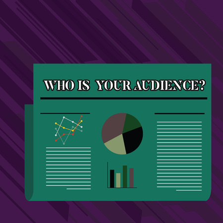 Conceptual hand writing showing Who Is Your Audience Question. Concept meaning who is watching or listening to your speech Colorful Layout Design Plan of Text Line, Bar and Pie Chart