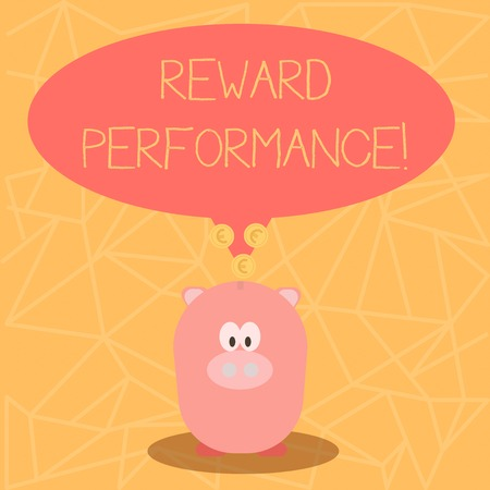 Conceptual hand writing showing Reward Perforanalysisce. Concept meaning something given in return for good done or received Speech Bubble with Coins on its Tail Pointing to Piggy Bank