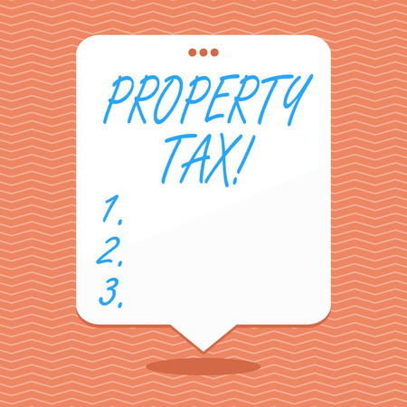 Conceptual hand writing showing Property Tax. Concept meaning bills levied directly on your property by government White Speech Balloon Floating with Three Punched Hole on Top