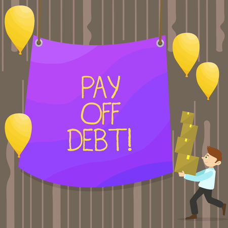 Handwriting text Pay Off Debt. Conceptual photo you give someone or bank all their money that you owe them Man Carrying Pile of Boxes with Blank Tarpaulin in the Center and Balloons Imagens