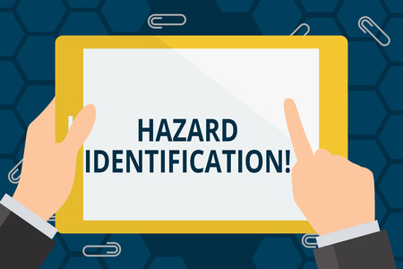 Conceptual hand writing showing Hazard Identification. Concept meaning process used to identify hazards in the workplace Hand Holding Pointing Touching Color Tablet White Screen