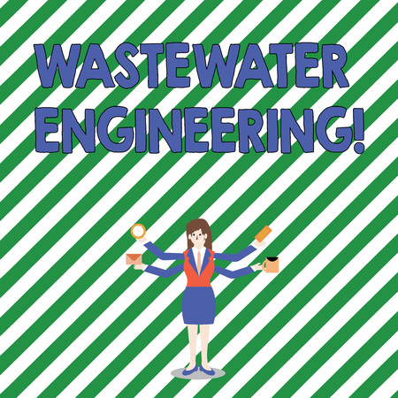 Handwriting text Wastewater Engineering. Conceptual photo engineering methods to improve sanitation in publics Businesswoman with Four Arms Extending Sideways Holding Workers Needed Item