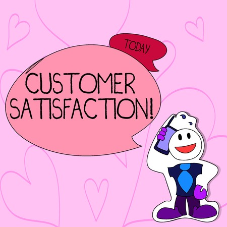 Text sign showing Customer Satisfaction. Business photo text Measure of customers fulfillment from a firm Smiley Face Man in Necktie Holding Smartphone to his Head in Sticker Style