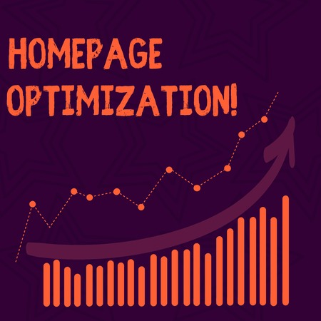 Text sign showing Homepage Optimization. Business photo text improve a website s is ability to drive business goals Combination of Colorful Column and Line Graphic Chart with Arrow Going Up