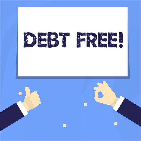 Conceptual hand writing showing Debt Free. Concept meaning does not owning any money or things to any individual or companies Two Businessmen Hands Gesturing the Thumbs Up and Okay Sign