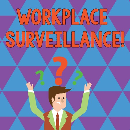 Writing note showing Workplace Surveillance. Business concept for Monitoring of employees activity and location Businessman Raising Both Arms with Question Marks Above Head