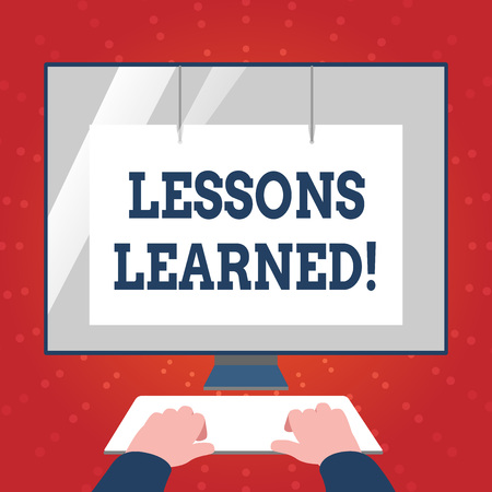 Writing note showing Lessons Learned. Business concept for learning gained from process of performing project Hands on Keyboard Front White Monitor with Screen Protector