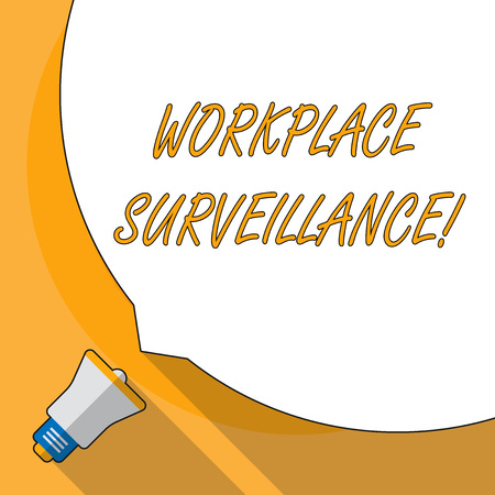 Conceptual hand writing showing Workplace Surveillance. Concept meaning Monitoring of employees activity and location White Speech Bubble Occupying Half of Screen and Megaphone Stock Photo