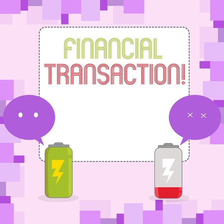 Conceptual hand writing showing Financial Transaction. Concept meaning Transactions in financial assets and liabilities Fully Charge and Discharge Battery with Emoji Speech Bubble