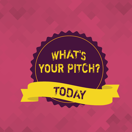 Word writing text What S Is Your Pitch question. Business photo showcasing asking about property of sound or music tone Blank Color Seal Sticker with Jagged Edge and Different Shade Ribbon Strip