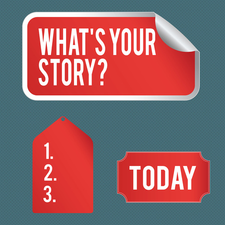 Writing note showing What S Your Story Question. Business concept for asking demonstrating about his past life actions career or events Color Label Self Adhesive Sticker with Border Corner and Tag Stok Fotoğraf