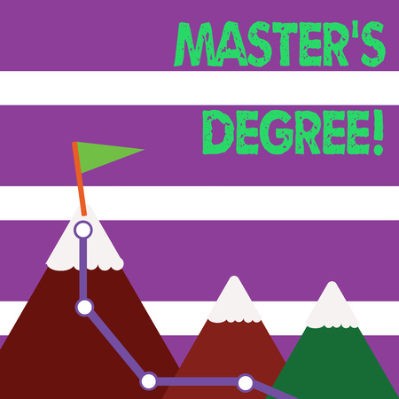 Word writing text Master S Degree. Business photo showcasing academic degree awarded by universities upon high school Three Mountains with Hiking Trail and White Snowy Top with Flag on One Peak