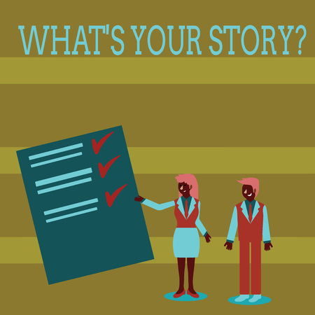 Handwriting text What S Your Story Question. Conceptual photo asking demonstrating about his past life actions events Man and Woman in Business Suit Presenting Report of Check and Lines on Paper