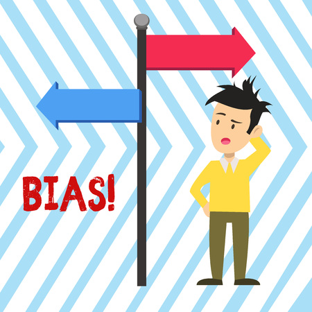 Word writing text Bias. Business photo showcasing inclination or prejudice for or against one demonstrating group Man Confused with the Road Sign Arrow Pointing to Opposite Side Direction