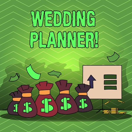 Writing note showing Wedding Planner. Business concept for professional who assists with design planning and analysisagement Bag with Dollar Currency Sign and Arrow with Blank Banknote