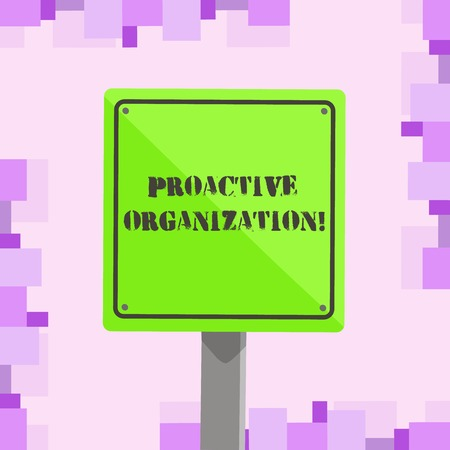 Conceptual hand writing showing Proactive Organization. Concept meaning Action and result oriented behavior of a company 3D Square Colorful Caution Road Sign with Black Border Wood