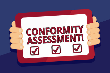 Writing note showing Conformity Assessment. Business concept for Evaluation verification and assurance of conforanalysisce Color Tablet Smartphone with Screen Handheld Back of Gadget Imagens