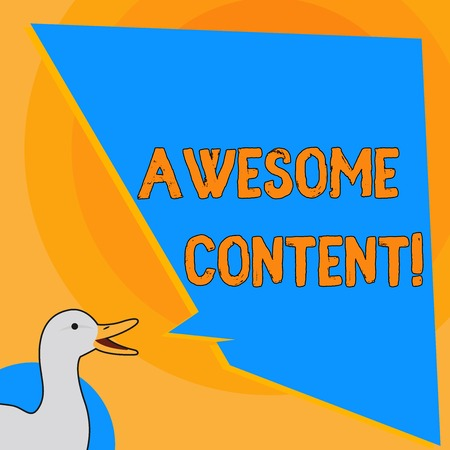 Writing note showing Awesome Content. Business concept for you are satisfied and happy about what book move contain photo of Duck Speaking with Uneven Shape Blank Blue Speech Balloon