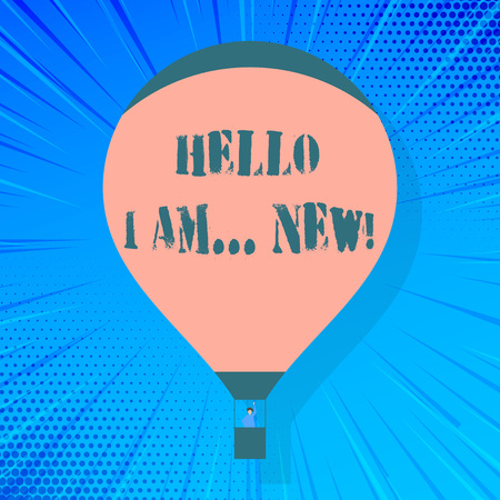 Writing note showing Hello I Am New. Business concept for used as greeting or to begin telephone conversation Hot Air Balloon Floating with Passenger Waving From Gondola Stockfoto