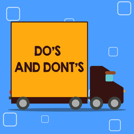 Conceptual hand writing showing Dos Is And Donts Is. Concept meaning advising Rules or customs concerning some activity Lorry Truck with Covered Back Container to Transport Goods