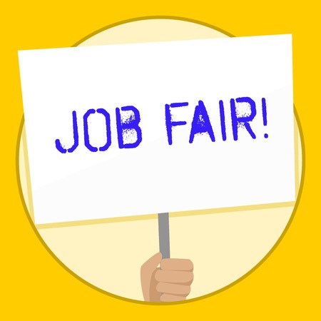 Text sign showing Job Fair. Business photo text event in which employers recruiters give information to employees Hand Holding Blank White Placard Supported by Handle for Social Awareness