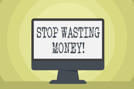 Word writing text Stop Wasting Money. Business photo showcasing advicing demonstrating or group to start saving and use it wisely Blank Space Desktop Computer Colorful Monitor Screen Freestanding on Table
