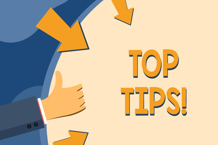 Text sign showing Top Tips. Business photo showcasing small but particularly useful piece of practical advice Hand Gesturing Thumbs Up and Holding on Blank Space Round Shape with Arrows