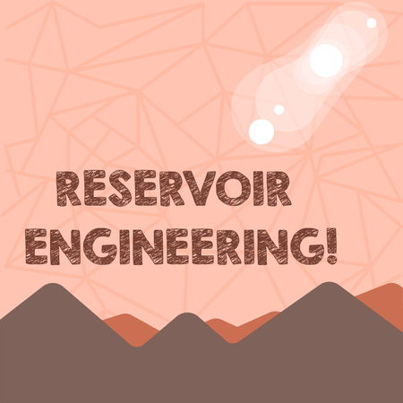 Writing note showing Reservoir Engineering. Business concept for evelopment and production of oil and gas reservoirs View of Colorful Mountains and Hills Lunar and Solar Eclipse