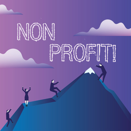 Word writing text Non Profit. Business photo showcasing not making or conducted primarily to make profit organization Business People Climbing Color Mountain by Themselves Holding Invisible Rope
