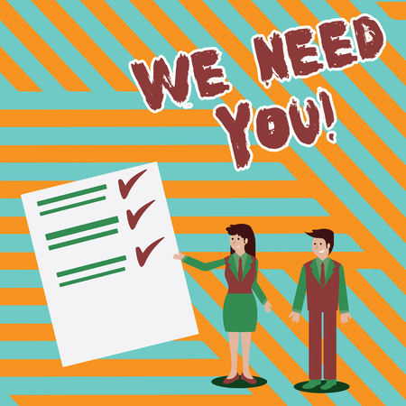 Writing note showing We Need You. Business concept for asking someone to work together for certain job or target Man and Woman Presenting Report of Check and Lines on Paper