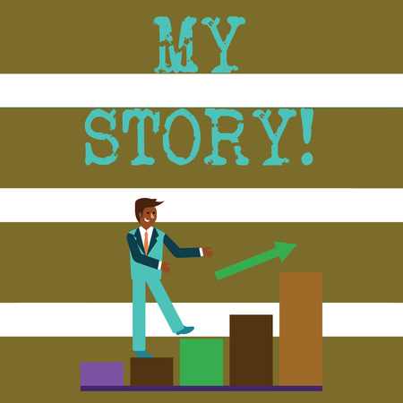 Text sign showing My Story. Business photo text your past life events actions or choices you made Smiling Businessman Climbing Colorful Bar Chart Following an Arrow Going Up