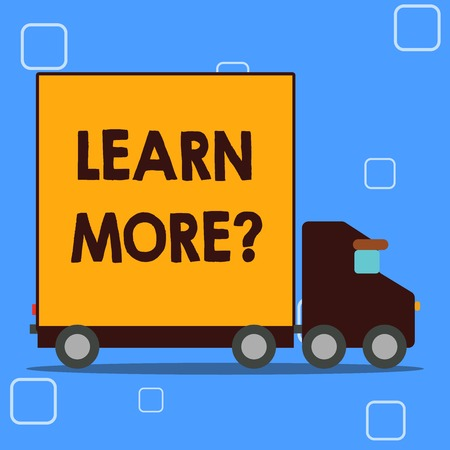 Conceptual hand writing showing Learn More question. Concept meaning gain knowledge or skill studying practicing Lorry Truck with Covered Back Container to Transport Goods 版權商用圖片