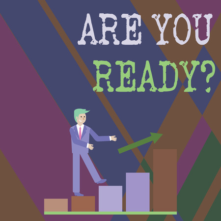 Writing note showing Are You Ready Question. Business concept for used telling someone start something when feel prepared Smiling Businessman Climbing Bar Chart Following an Arrow Up Stock Photo