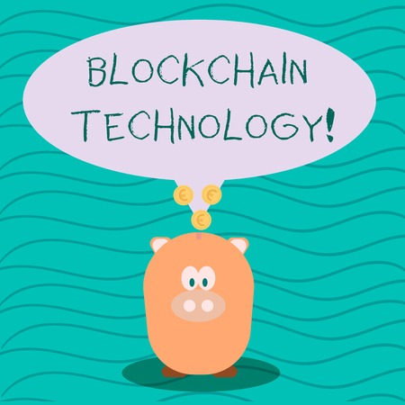 Text sign showing Blockchain Technology. Business photo text Manage the database that records Bitcoin transactions Color Speech Bubble with Gold Euro Coins on its Tail Pointing to Piggy Bank