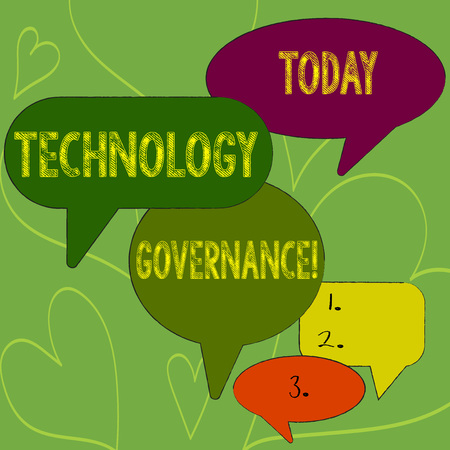 Writing note showing Technology Governance. Business concept for framework that provide formal structure for institute Speech Bubble in Different Sizes and Shade Group Discussion