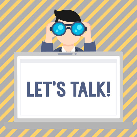 Text sign showing Let's Talk. Business photo showcasing they are suggesting beginning conversation on specific topic Man Holding and Looking into Binocular Behind Open Blank Space Laptop Screen