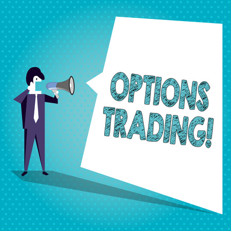 Text sign showing Options Trading. Business photo text seller gives buyer right but not obligation buy sell shares Businessman Shouting on Megaphone and Blank White Uneven Shape Speech Bubble