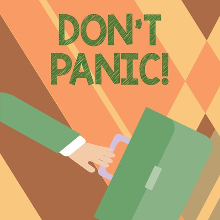 Writing note showing Dont Panic. Business concept for suddenly feel so worried or frightened that you can not behave Rushing Businessman Swayed Farther Back and Holding Briefcase
