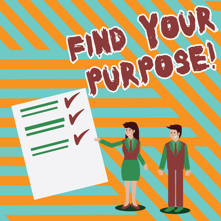 Writing note showing Find Your Purpose. Business concept for reason for something is done or for which still exists Man and Woman Presenting Report of Check and Lines on Paper