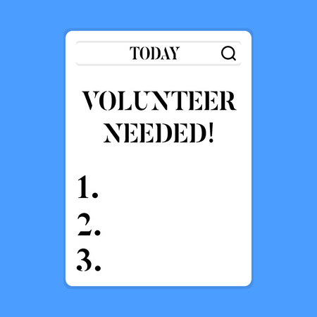 Conceptual hand writing showing Volunteer Needed. Concept meaning need work for organization without being paid Search Bar with Magnifying Glass Icon photo on White Screen