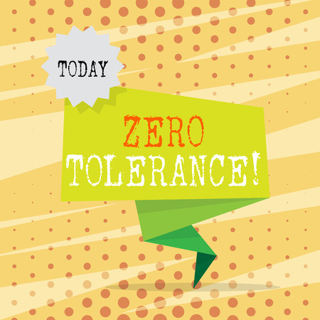 Conceptual hand writing showing Zero Tolerance. Concept meaning refusal accept antisocial behaviour typically by strict Two Tone Green Folded Back Banner Strip with Stamp Sticker