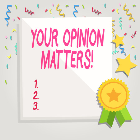 Text sign showing Your Opinion Matters. Business photo showcasing show you do not agree with something that just been said White Blank Sheet of Parchment Paper Stationery with Ribbon Seal Stamp Label