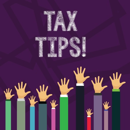 Handwriting text Tax Tips. Conceptual photo compulsory contribution to state revenue levied by government Hands of Several Businessmen Raising Up Above the Head, Palm Facing Front