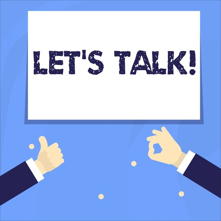 Conceptual hand writing showing Let's Talk. Concept meaning they are suggesting beginning conversation on specific topic Two Businessmen Hands Gesturing the Thumbs Up and Okay Sign