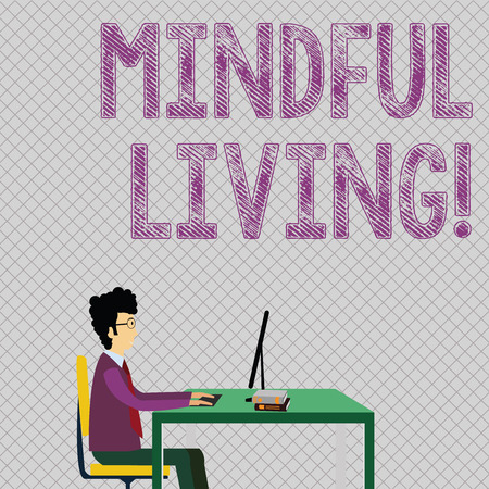 Conceptual hand writing showing Mindful Living. Concept meaning moments awareness of thoughts feelings bodily sensations Businessman Sitting on Chair Working on Computer and Books