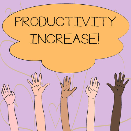 Writing note showing Productivity Increase. Business concept for Labor productivity growth More output from worker Multiracial Hands Raising Up Reaching for Colorful Big Cloud